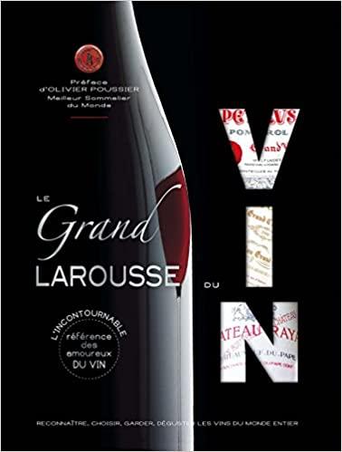 Le Grand Larousse des Vins